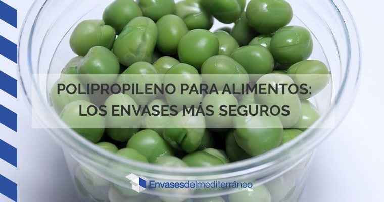 polipropileno para alimentos: los envases más seguros